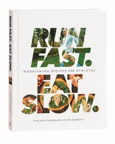 Shalane Flanagan & Elyse Kopecky's new cookbook, Run Fast, Eat Slow
