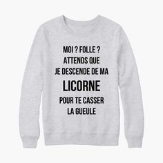 Attends que je descende de ma licorne - Want to Learn to Dress? Get Off Me, Got Off, Funny Fails, Wtf Funny, Crazy Funny, Sweat Quotes, Funny Outfits, School Humor, Unisex