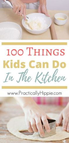 100 Things Kids Can Do In The Kitchen
