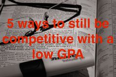 5 ways to still be competitive with a low GPA