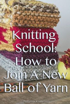 How to Knit: Join a New Ball of Yarn to your knitting project. This includes text and video explaining how to join new yarn to your knitting project.