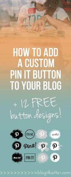 >>FREE Download 12 Custom Pinterest Buttons