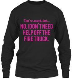 Limited Edition-Lady Firefighters!
