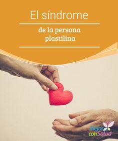El #síndrome de la persona #plastilina  El #problema de la persona plastilina es que se da tanto a los demás que se olvida de sí misma y de procurarse el bienestar que sí le procura al resto #RelacionesDePareja