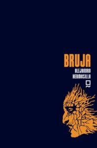 Bruja, de Alejandro Hermosilla Una reseña de Andrés Barrero Editorial Balduque http://www.librosyliteratura.es/bruja.html