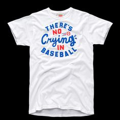 85af6f36e There's No Crying in Baseball T-Shirt | HOMAGE Baseball T, Mens Tops,