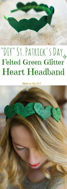DIY St. Patrick's Day Felted Green Glitter Heart Headband with FULLY illustrated TUTORIAL. Adorable fun project that can be made in less than an hour. This type of glitter won't get all over your hair. Be pinch proof!