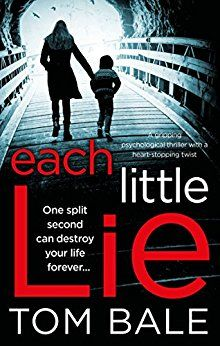 Each Little Lie - A gripping psychological thriller with a heart-stopping twist ebook by Tom Bale I Love Books, Great Books, Books To Read, My Books, Reading Den, Reading Lists, Book Lists, Reading Books, Book Suggestions