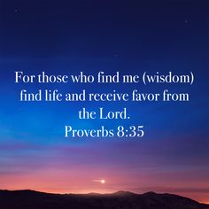 Proverbs For those who find me find life and receive favor from the LORD. Proverbs 8, Bible Verses, Bible Quotes, New International Version, Verse Of The Day, Free Reading, Spiritual Growth, Spirituality, Lord
