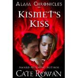 Kismet's Kiss: A Fantasy Romance (Alaia Chronicles) (Kindle Edition)By Cate Rowan