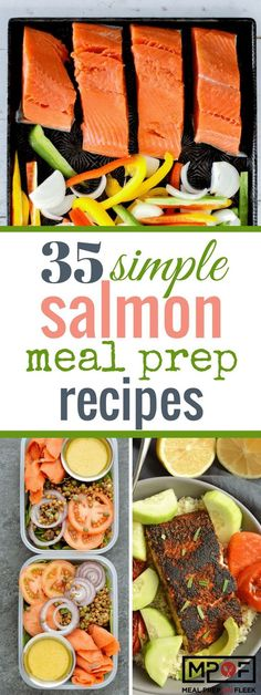 35 Simple Salmon Meal Prep Recipes - Salmon, especially wild caught salmon, is loaded with heart-healthy omega-3's and full of protein. It also bakes in 15 minutes or less making it a meal prepper's dream item! #mealprep #mealplanning #salmon #salmonrecipes