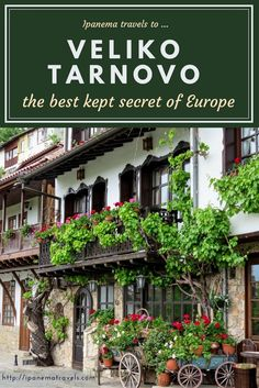 The best kept secrets of Europe: Veliko Tarnovo, Bulgaria | Ipanema travels to...