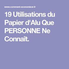 19 Utilisations du Papier d'Alu Que PERSONNE Ne Connaît.