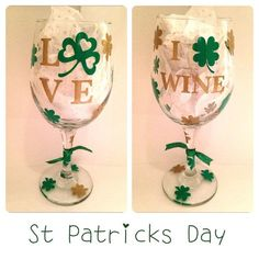 St Patrick's Day Glass  I Love Wine ..can by CreateBeautywithLove, $20.00