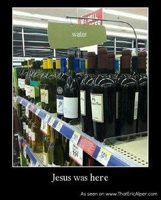 I think Jesus was at my liquor store