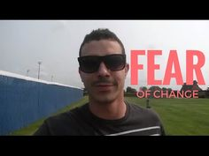 Fear Of Change - How To Overcome Fear