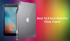 Searching the best clear case for iPad Pro 10.5 inch ? Take a look on this collection of best 10.5 inch iPad Pro Clear Cases from amazon.