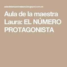 Aula de la maestra Laura: EL NÚMERO PROTAGONISTA