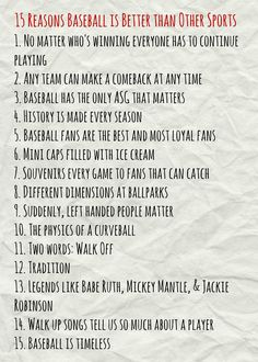 And this is just to name a few. Why do you think baseball is the best sport out there?
