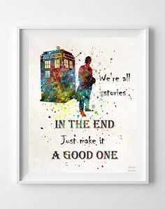 Tardis Doctor Who Quote, Tardis Print, Wall Art, Watercolor Art, Dr Who, Poster, Illustration, Watercolour, Home Decor, Valentines Day Gift