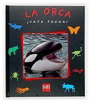 Para saber más sobre las orcas. Libro de Renée Lebloas. En editorial SM. A partir de 3 años. *En nuestra biblioteca.