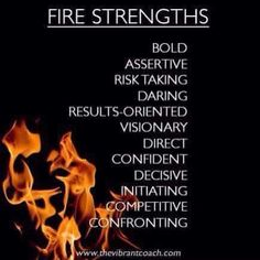 Fire Elements/Signs are Aries, Leo, and Sagittarius Elements Fire: ~ The Four Elements of Success™ Character Strengths and Challenges: Fire Strengths. Elemental Powers, Fire Element, Medicine Wheel, Fire Powers, Fire Signs, Assertiveness, Magick, Witchcraft, Wiccan