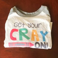 I need this shirt!! Get Your Cray On teacher tee funny teacher tee by TwoCraftistas