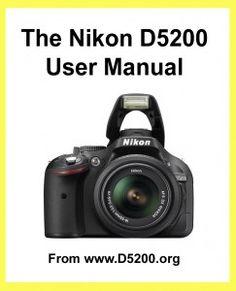 The Nikon D5200 Camera Manual