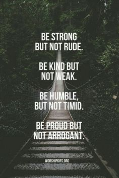 Be strøng, but nøt rude. Be kind, but nøt weak. Be humble, but nøt timid. Be prøud, but nøt arrøgant. Gøød Mørning! Happy Weekend!