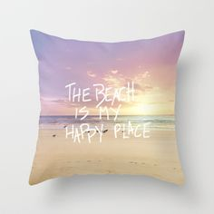 the beach is my happy place by Sylvia Cook Photography $20.00 #throwpillows #homedecor