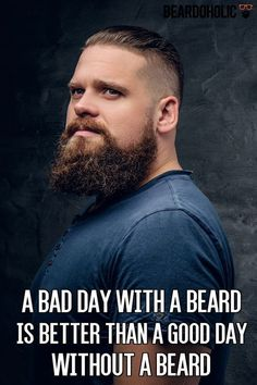A Bad Day With A Beard Is Better Than A Good Day Without A Beard From Beardoholi… – coiffures et barbe hommes Bearded Men Quotes, Beard Quotes, Moustache, Beard No Mustache, Beard Humor, Man Humor, Geek Humor, Beard Styles For Men, Hair And Beard Styles
