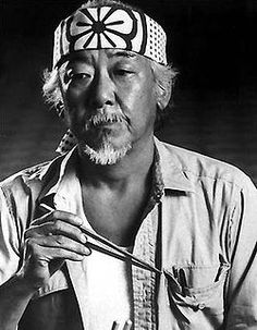 Mister Miyagi: what Yoda would be like if he landed in California instead of Dagobah.
