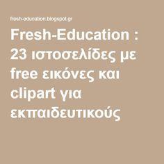 Fresh-Education : 23 ιστοσελίδες με free εικόνες και clipart για εκπαιδευτικούς