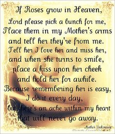 Here i am sharing best collection oflindas corner Missing mom, Mom in heaven poems quotes images wishes from daughter son and also happy mothers day in heaven images sayings for all mummy who were lost by childrens. I Miss My Mom, Love You Mom, Mothers Love, Happy Mothers Day, Mother's Day In Heaven, Mother In Heaven, Missing Mom In Heaven, Mom In Heaven Poem, Loved One In Heaven