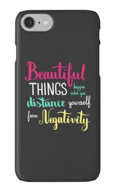 """Beautiful things happen when you distance yourself from negativity. Colorful text on dark background."" iPhone Cases & Skins by kakapostudio 