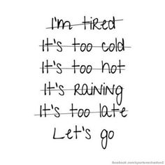 Get rid of the excuses and just do it!
