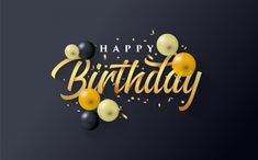 Happy Birthday Background With Gold And A Few Balloons On Black Belated Birthday Quotes, Late Happy Birthday Wishes, Happy Birthday Brother Quotes, Happy Birthday Celebration, Birthday Wishes And Images, Happy First Birthday, Birthday Wishes Quotes, Happy Birthday Greeting Card, Happy Birthday Balloons