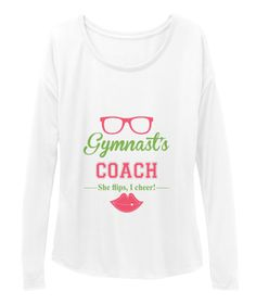 : Gymnastics   The Best Coach Ever   White Camiseta de Manga Longa Front  #rhythmic #gymnastics #gymnast #gym #acrobatics #cheer #sweatshirts #rhythmics #gymnasts #sport  #rhythmicgymnastics #tshirtlovers #sports #style #tshirtdesign #tshirts #tshirtshop #like4like #coach #momlife #gift #cute #instafashion #newshirt #teeshirt #teeshirts #tee #tees #teesdesign #teeshirtdesign #clothing #clothes