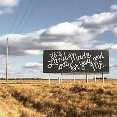 There's this billboard I drive by every day. It's empty, waiting for the next advertisement, I guess. I keep thinking about what kinds of things I'd put on it if I could, because it's pretty much the perfect blank canvas. I have a bunch of ideas. Here's one of them. Just quoting Woody Guthrie.