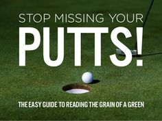 STOP MISSING YOUR PUTTS! The easy guide to reading the grain of a green by Bench Craft Company http://benchcraftcompany.com/