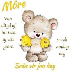 Goeie Nag, Goeie More, Afrikaans Quotes, Good Morning Wishes, Winnie The Pooh, Qoutes, Teddy Bear, Amanda, Jay