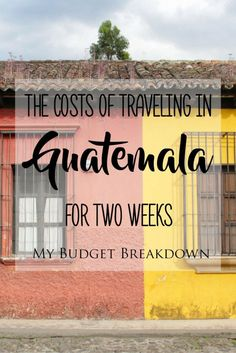 The Costs of Traveling in Guatemala For Two Weeks: My Budget Breakdown | Traveling in Guatemala can be very affordable and doesn't have to break the bank. Check out my complete budget breakdown and find out how much money I spent and where during my two weeks of solo backpacking Guatemala.