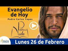 Armonia Espiritual: Evangelio de Hoy Lunes 26 de Febrero 2018 | Padre ...