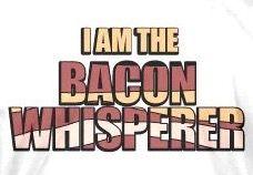 I Am the Bacon Whisperer