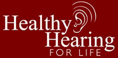 Healthy Hearing for Life