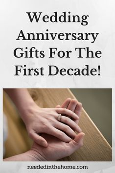 Wedding Anniversary Gifts For The First Decade! 1st 2nd 3rd 4th 5th 6th 7th 8th 9th 10th Wedding Anniversary Gift Ideas #AnniversaryGifts #WeddingAnniversaryGifts #AnniversaryGiftIdea #WeddingAnniversaryGiftIdea #TraditionalAnniversaryGifts #ModernAnniversaryGifts from NeededInTheHome