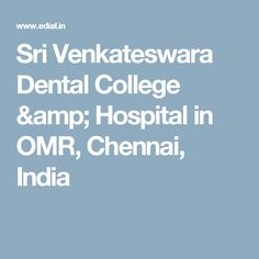 Sri Venkateswara Dental College & Hospital in  OMR,  Chennai, India