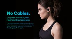 The Dash Headphones are wireless earbuds that are part mp3 player, microphone, fitness tracker, heartrate monitor, thermometer, and more that work both with and without your phone.