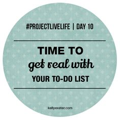 Time to get real with your to do list - Kelly Exeter