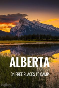 Alberta: 34 Free Places to Camp. #camping #campsite #free #camp #site #campground #rugged #plan #budget #best #beautiful #explore
